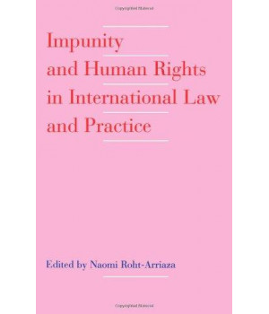 Impunity and Human Rights in International Law and Practice