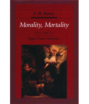 Morality, Mortality: Volume II: Rights, Duties, and Status (Oxford Ethics Series)