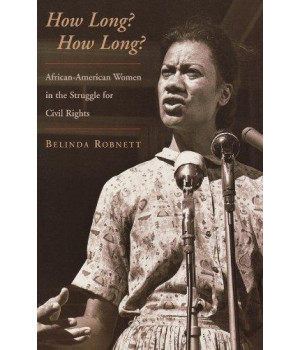 How Long? How Long?: African-American Women in the Struggle for Civil Rights