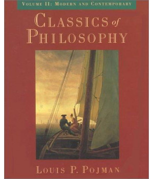 Classics of Philosophy: Volume II: Modern and Contemporary (Classics of Philosophy)