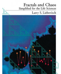 Fractals and Chaos Simplified for the Life Sciences