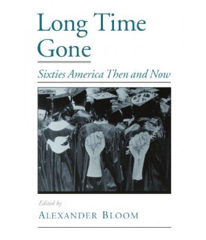 Long Time Gone: Sixties America Then and Now (Viewpoints on American Culture)
