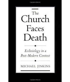 the church faces death: ecclesiology in a post-modern context