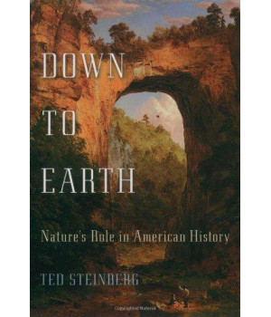 Down to Earth: Nature\'s Role in American History