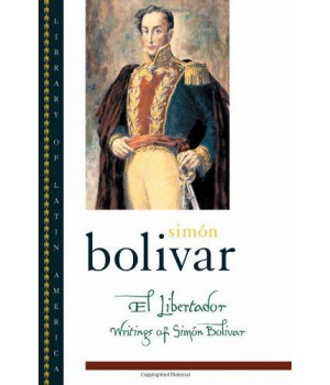 El Libertador: Writings of Simon Bolivar
