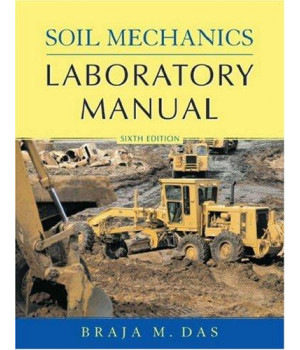 Soil Mechanics Laboratory Manual (Engineering Press at Oup)