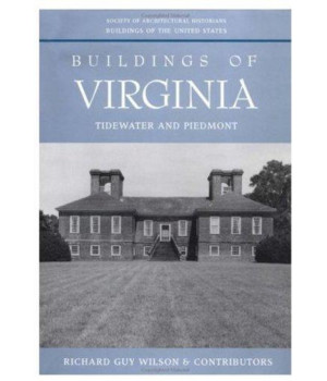 Buildings of Virginia: Tidewater and Piedmont (Buildings of the United States) (Vol 1)