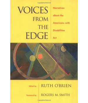 Voices from the Edge: Narratives about the Americans with Disabilities Act