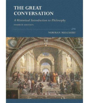 The Great Conversation: A Historical Introduction to Philosophy, 4th Edition