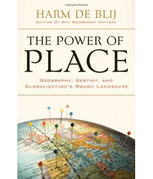The Power of Place: Geography, Destiny, and Globalization\'s Rough Landscape