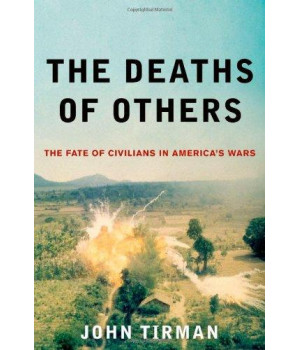The Deaths of Others: The Fate of Civilians in America\'s Wars