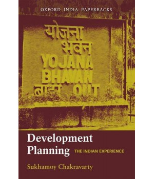 Development Planning: The Indian Experience (Oxford India Paperbacks)