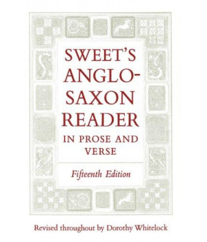Sweet\'s Anglo-Saxon Reader in Prose and Verse