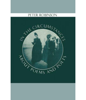 In the Circumstances: About Poems and Poets