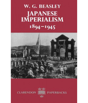Japanese Imperialism 1894-1945 (Clarendon Paperbacks)