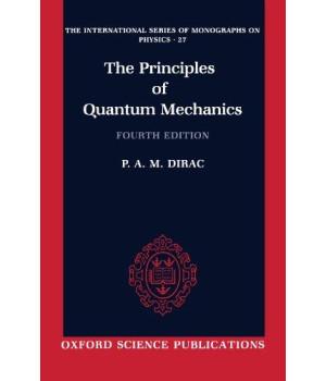The Principles of Quantum Mechanics (International Series of Monographs on Physics)