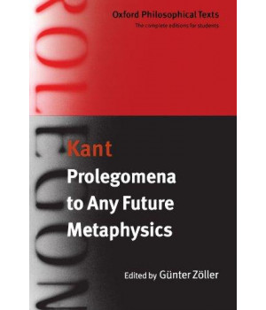 Prolegomena to Any Future Metaphysics: with two early reviews of the Critique of Reason (Oxford Philosophical Texts)
