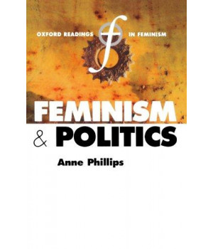 Feminism and Politics (Oxford Readings in Feminism)
