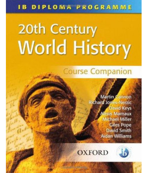 20th Century World History Course Companion: International Baccalaureate Diploma Programme (International Baccalaureate Course Companions)