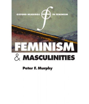Feminism and Masculinities (Oxford Readings in Feminism)
