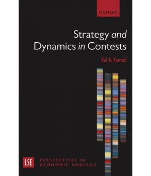Strategy and Dynamics in Contests (London School of Economics Perspectives in Economic Analysis)