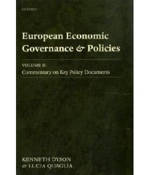 European Economic Governance and Policies: Volume II: Commentary on Key Policy Documents