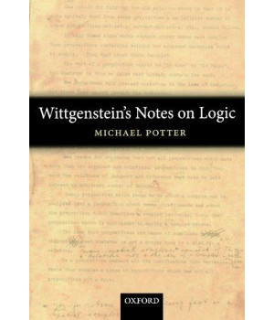 Wittgenstein\'s Notes on Logic