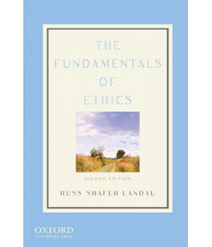 The Fundamentals of Ethics, 2nd Edition