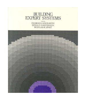 Building Expert Systems (Teknowledge series in knowledge engineering)