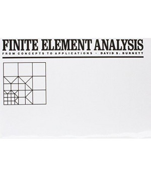 Finite Element Analysis: From Concepts to Applications