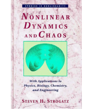 Nonlinear Dynamics And Chaos: With Applications To Physics, Biology, Chemistry And Engineering (Studies in Nonlinearity)