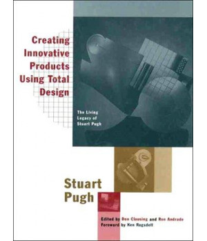 Creating Innovative Products Using Total Design