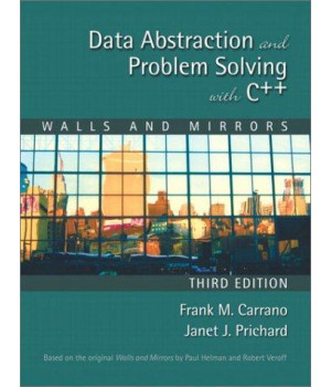 Data Abstraction and Problem Solving with C++: Walls and Mirrors (3rd Edition)