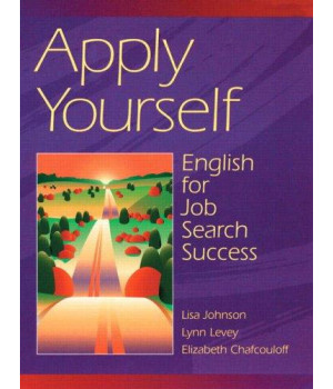Apply Yourself: English for Job Search Success