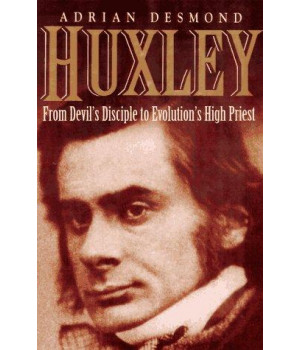 Huxley: From Devil\'s Disciple To Evolution\'s High Priest (Helix Books)