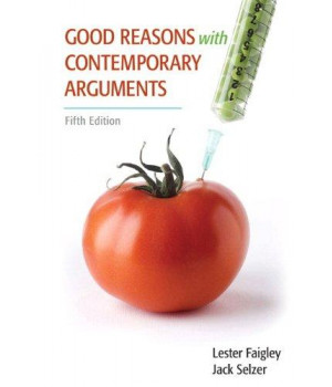 Good Reasons with Contemporary Arguments (5th Edition)