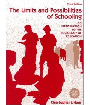 The Limits and Possibilities of Schooling: An Introduction to the Sociology of Education (3rd Edition)