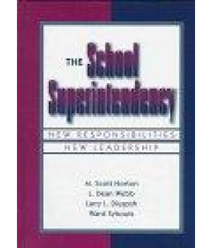 The School Superintendency: New Responsibilities, New Leadership