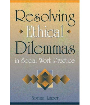 Resolving Ethical Dilemmas in Social Work Practice