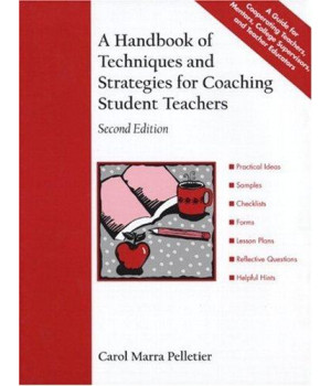 A Handbook of Techniques and Strategies for Coaching Student Teachers (2nd Edition)