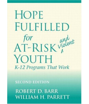 Hope Fulfilled for At-Risk and Violent Youth: K-12 Programs That Work (2nd Edition)