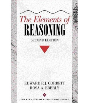The Elements of Reasoning, 2nd Edition (The Elements of Composition Series)