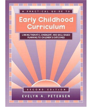 A Practical Guide to Early Childhood Curriculum: Linking Thematic, Emergent, and Skill-Based Planning to Children\'s Outcomes (2nd Edition)
