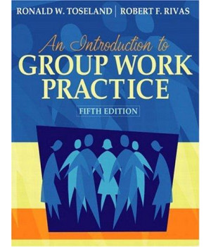 An Introduction to Group Work Practice, 5th Edition