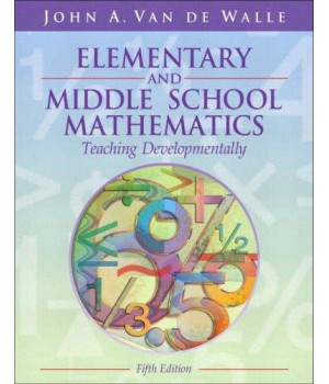 Elementary and Middle School Mathematics: Teaching Developmentally, Fifth Edition