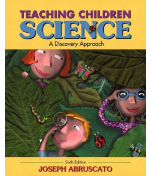Teaching Children Science: A Discovery Approach (6th Edition)