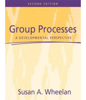 Group Processes: A Developmental Perspective (2nd Edition)