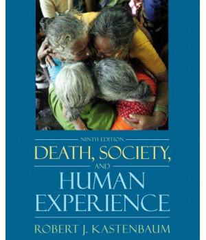Death, Society, and the Human Experience (9th Edition)