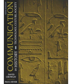 Communication in History: Technology, Culture, Society (5th Edition)