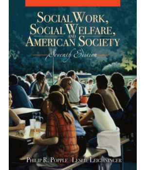 Social Work, Social Welfare and American Society (7th Edition)